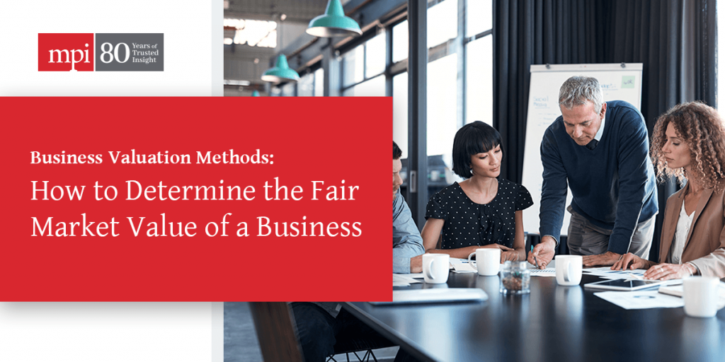 Business Valuation Methods: How to Determine the Fair Market Value of a Business
